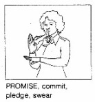 Promise, commit, swear